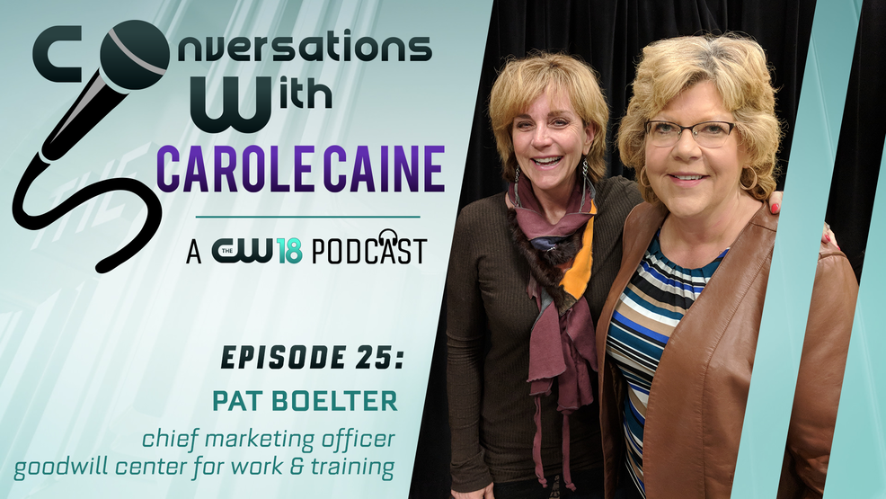 Conversations With Carole Caine | Episode 25:Pat Boelter Goodwill