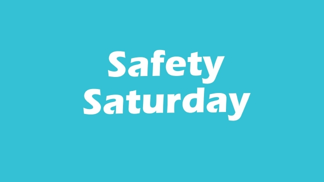Safety Saturday Event 10/7