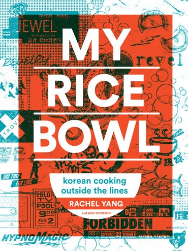 <p>Head to the Book Larder for a copy of My Rice Bowl: Korean Cooking Outside the Lines by Seattle Restaurant owner, Rachel Yang and well-known food author, Jess Thomson. Your host will be inspired by Yang's story and 75 recipes based on Yang's Korean fusion cuisine. Rachel Yang is co-owner of some of Seattle's most popular restaurants - Joule, Trove, and Revel, and Portland's Revelry. (Image: Book Larder)</p>