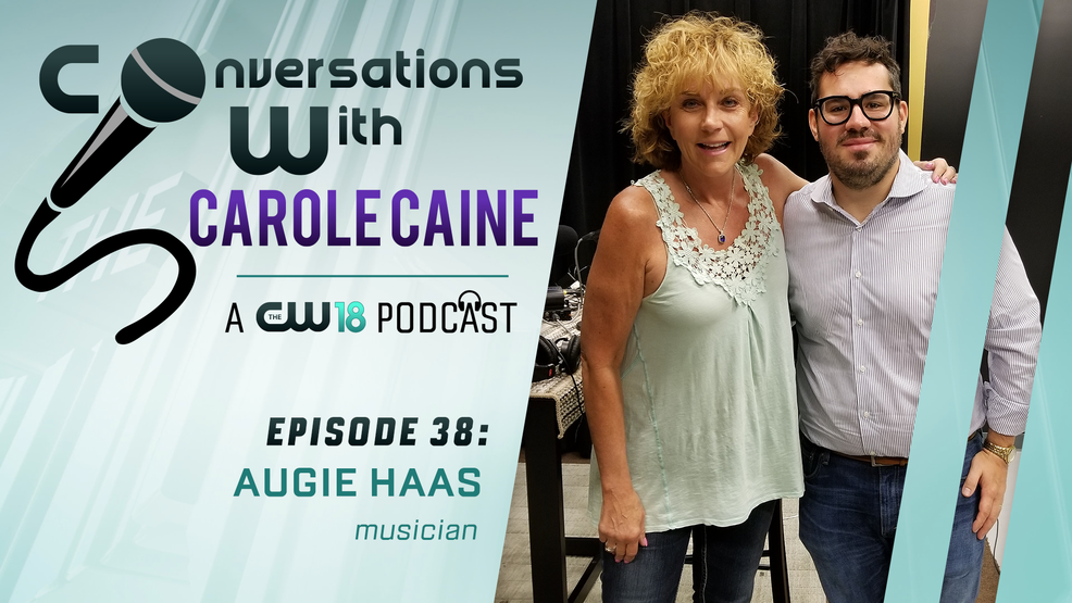 Conversations with Carole Caine | Episode 38:  Augie Haas