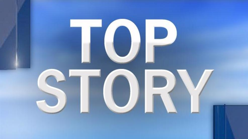 top local stories we are following today wlos